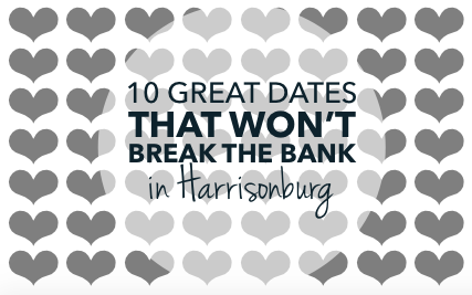 10 great dates that won't break the bank in Harrisonburg