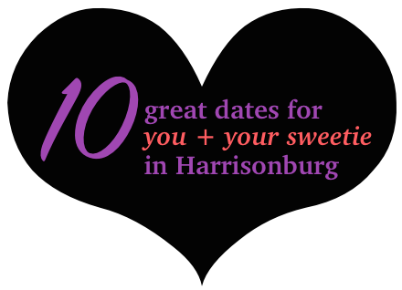10 great dates in Harrisonburg (that won't break the bank)