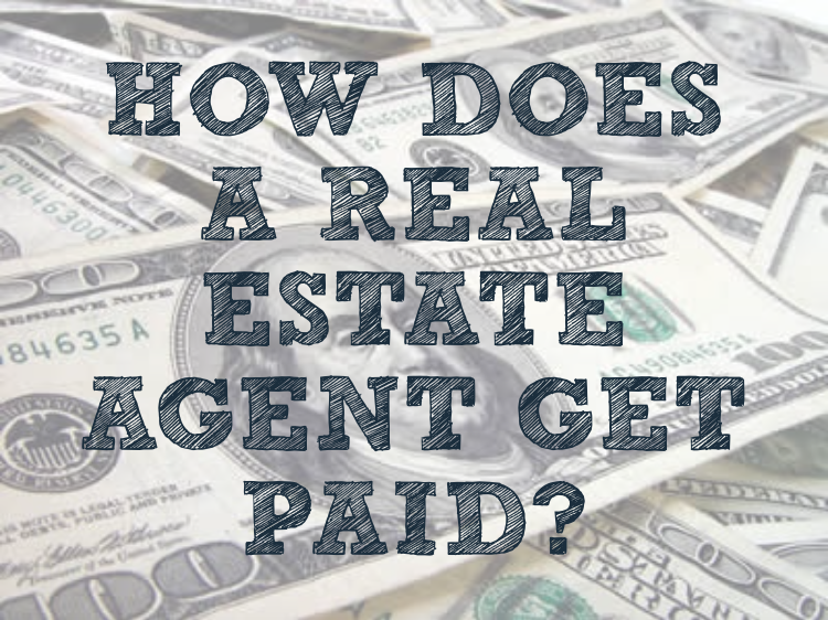 How does a real estate agent get paid?