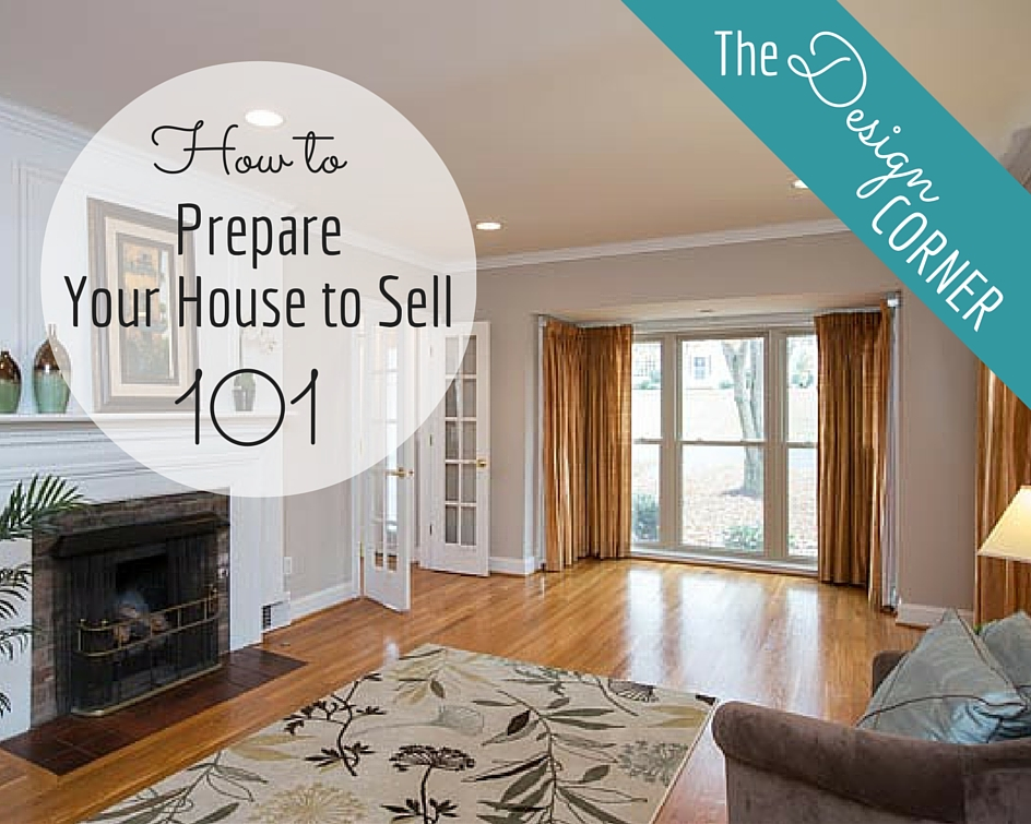 The Design Corner How To Prepare Your House To Sell 101 Harrisonblog