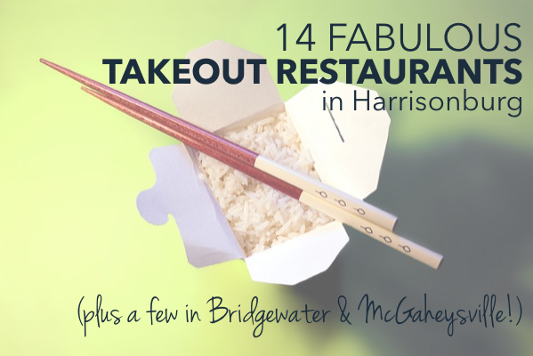 14 Fabulous Takeout Restaurants in Harrisonburg, McGaheysville + Bridgewater | Harrisonblog