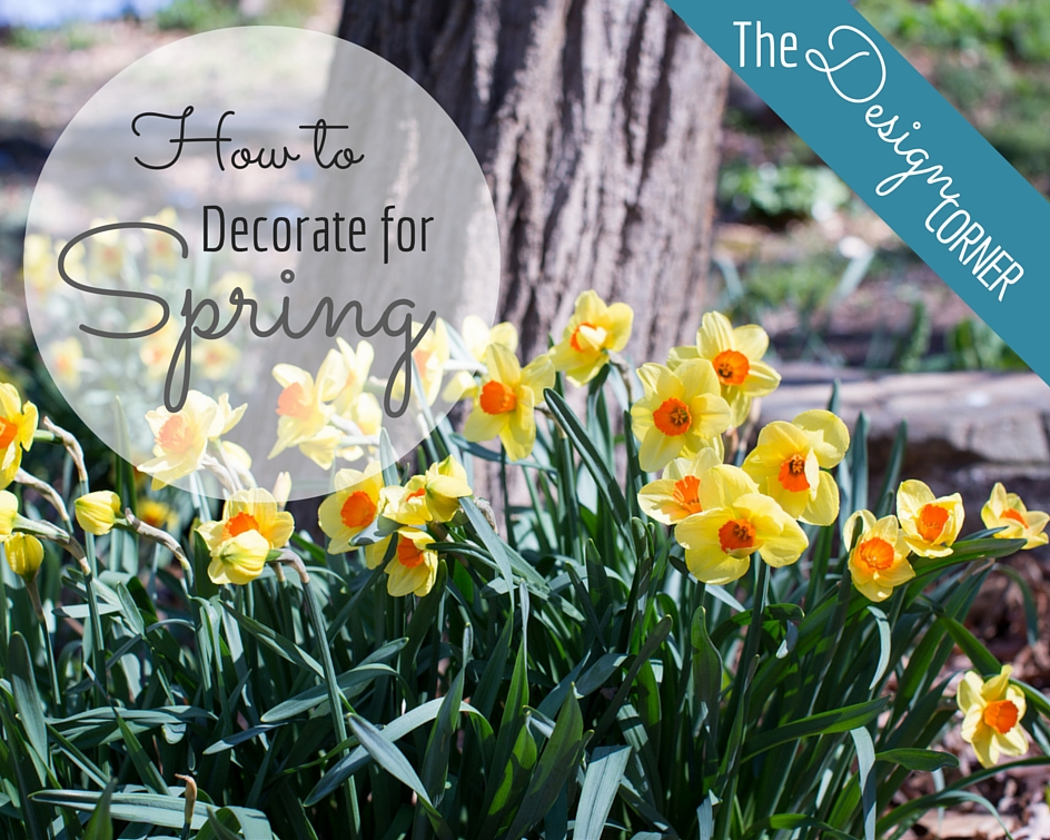 Design Corner: How to Decorate for Spring | Harrisonblog