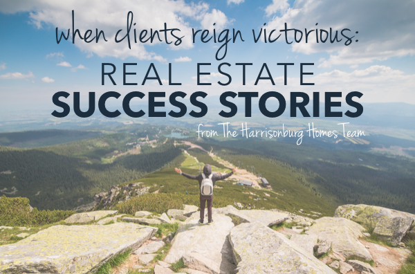 Real Estate Success Stories | The Harrisonburg Homes Team